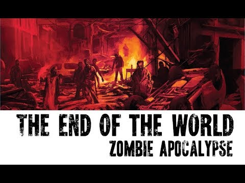 The End of the World Zombie Apocalypse RPG on Saturday May 26th at 6pm CST